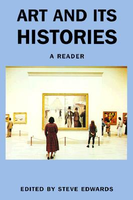 Art and its Histories: A Reader (Art & Its Histories, Open University)
