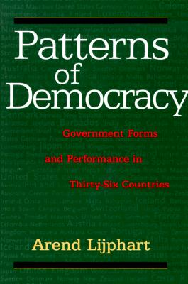 Image for Patterns of Democracy: Government Forms and Performance in Thirty-Six Countries