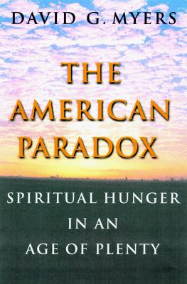 Image for The American Paradox: Spiritual Hunger in an Age of Plenty