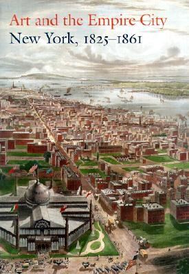 Image for Art and the Empire City: New York, 1825-1861
