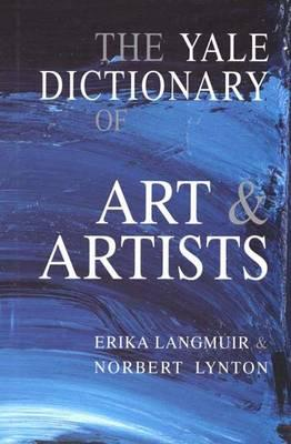 Image for The Yale Dictionary of Art and Artists (Yale Nota Bene S)