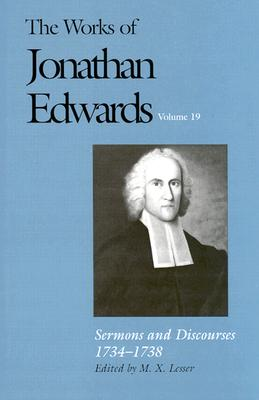 Image for Sermons and Discourses, 1734-1738 (The Works of Jonathan Edwards Series, Volume 19) (v. 19)