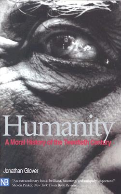 Image for Humanity: A Moral History of the Twentieth Century