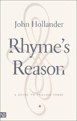 Rhyme's Reason: A Guide to English Verse, Hollander, John