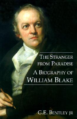 Image for STRANGER FROM PARADISE, THE A BIOGRAPHY OF WILLIAM BLAKE