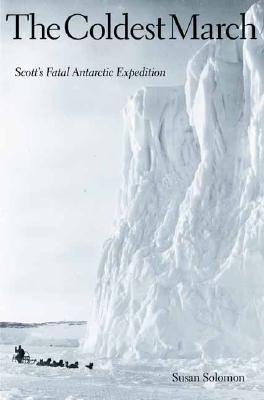 Image for The Coldest March : Scott's Fatal Antarctic Expedition