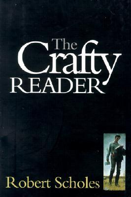 The Crafty Reader, ROBERT SCHOLES