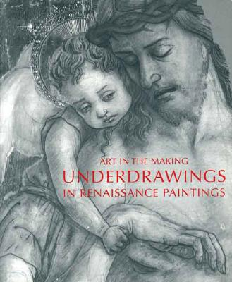 Image for Art in the Making: Underdrawings in Renaissance Paintings