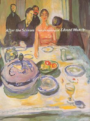 Image for AFTER THE SCREAM The Late Paintings of Edvard Munch