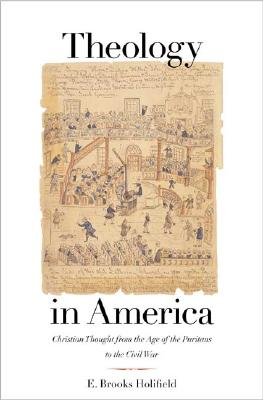 Image for Theology in America: Christian Thought from the Age of the Puritans to the Civil War