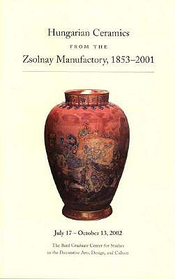 Image for Hungarian Ceramics from the Zsolnay Manufactory, 1853-2001