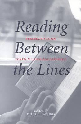 Image for Reading Between the Lines: Perspectives on Foreign Language Literacy (Yale Language Series)