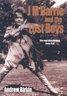 Image for J.M. Barrie and the Lost Boys: The Real Story Behind Peter Pan