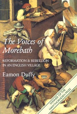 Image for Voices of Morebath : Reformation and Rebellion in an English Village