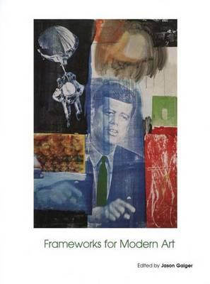 Image for Frameworks for Modern Art (Art of the Twentieth Century)