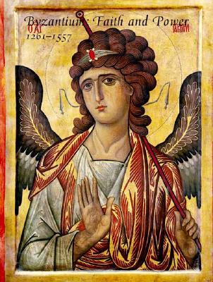 Image for Byzantium: Faith and Power (1261-1557)