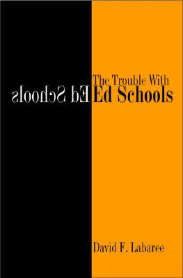 The Trouble with Ed Schools, Labaree, David F.