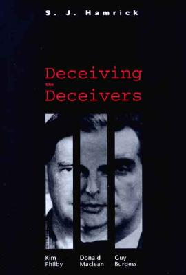 Image for Deceiving the Deceivers: Kim Philby, Donald Maclean and Guy Burgess