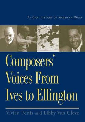 Image for ComposersÂ' Voices from Ives to Ellington: An Oral History of American Music (with 2 CDs)