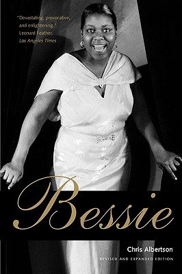 Bessie: Revised and expanded edition, Albertson, Chris