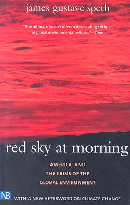 Red Sky at Morning: America and the Crisis of the Global Environment, Second Edition (Yale Nota Bene), Speth, James Gustave