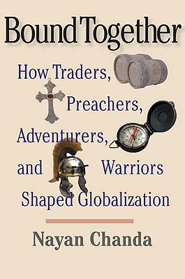 Image for Bound Together: How Traders, Preachers, Adventurers, and Warriors Shaped Globalization