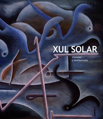 Image for Xul Solar: Visions and Revelations