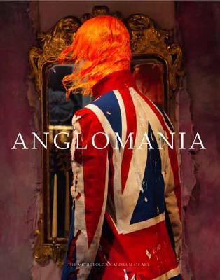 Image for AngloMania: Tradition and Transgression in British Fashion (Metropolitan Museum of Art Publications)