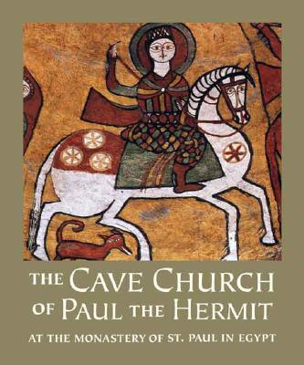 Image for The Cave Church of Paul the Hermit: At the Monastery of St. Paul in Egypt