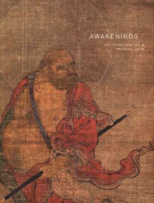 Image for Awakenings : Zen Figure Painting in Medieval Japan