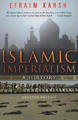 Islamic Imperialism: A History, EFRAIM KARSH