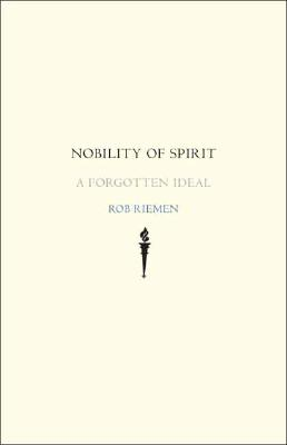 Image for Nobility of Spirit A Forgotten Ideal