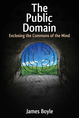 The Public Domain: Enclosing the Commons of the Mind, Boyle, James