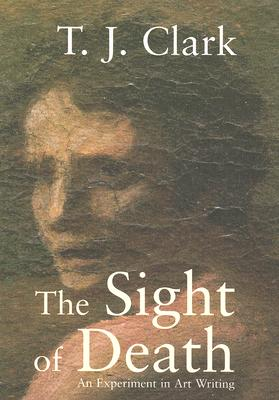Image for The Sight of Death: An Experiment in Art Writing