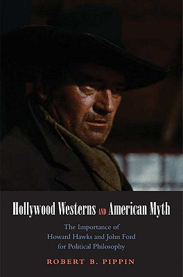 Image for Hollywood Westerns and American Myth: The Importance of Howard Hawks and John Fo