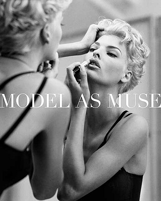 Image for The Model as Muse :  Embodying Fashion