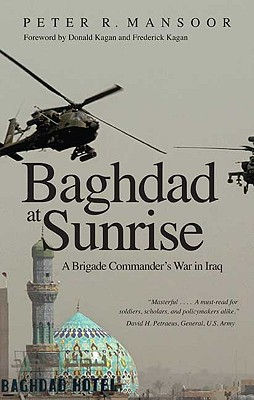 Image for Baghdad at Sunrise: A Brigade Commander's War in Iraq (Yale Library of Military History)