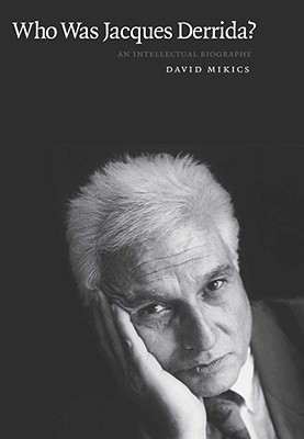 Image for Who Was Jacques Derrida?: An Intellectual Biography