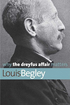 Image for Why the Dreyfus Affair Matters (Why X Matters Series)