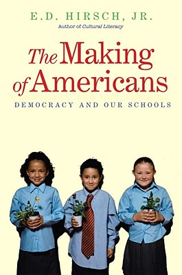 Image for The Making of Americans: Democracy and Our Schools
