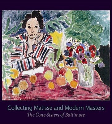 Image for Collecting Matisse and Modern Masters: The Cone Sisters of Baltimore
