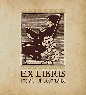 Image for Ex Libris: The Art of Bookplates