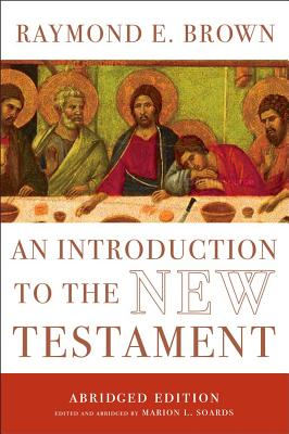 An Introduction to the New Testament: The Abridged Edition (The Anchor Yale Bible Reference Library), Raymond E. Brown