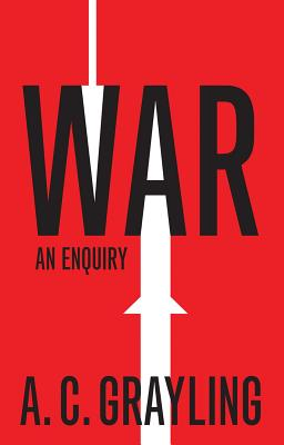 Image for War: An Enquiry (Vices and Virtues)
