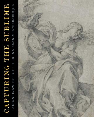 Image for Capturing the Sublime: Italian Drawings of the Renaissance and Baroque