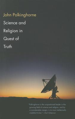 Science and Religion in Quest of Truth, John Polkinghorne
