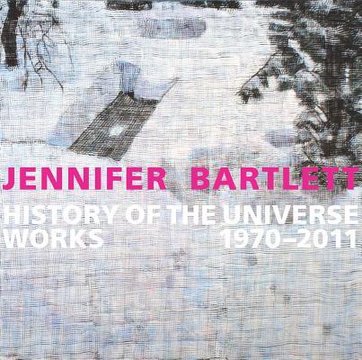 Image for Jennifer Bartlett: History of the Universe: Works 1970?2011