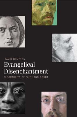 Evangelical Disenchantment: Nine Portraits of Faith and Doubt, David Hempton