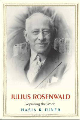Image for Julius Rosenwald: Repairing the World (Jewish Lives)