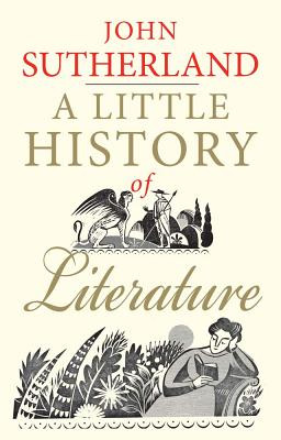 A Little History of Literature, John Sutherland